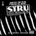 Ghetto The Plug & Spenn Da Benn - S.T.R.U. mixtape cover art