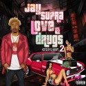 Jay Supra Smiles - Love & Drugs 2 mixtape cover art
