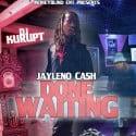Jayleno Cash - Done Waiting mixtape cover art