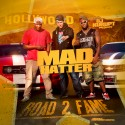 Mad Hatter - Road 2 Fame mixtape cover art
