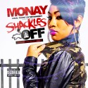 Monay - Shackles Off mixtape cover art