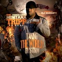 Montana Tripp Da Boss - Taking The World By Storm mixtape cover art