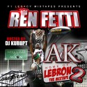 Ren Fetti - AK Home Of Lebron 2 mixtape cover art