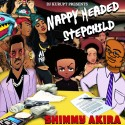 Shimmy Akira - Nappy Headed Stepchild mixtape cover art