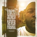Spenn Da Block - Strictly Bizness Never Personal mixtape cover art