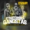 Streetcorner Gangstas Spring Break 2013 mixtape cover art
