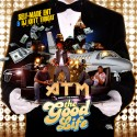 ATM - The Good Life mixtape cover art