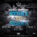 Double Jeopardy - Story 2 Glory mixtape cover art