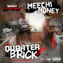 Meechi Money - Quarter Brick 2 mixtape cover art