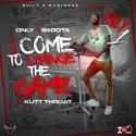 Only1Skoota - I Come To Change The Game mixtape cover art