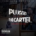 Plugged In With The Cartel (Hosted By Ralo) mixtape cover art
