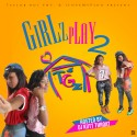Taylor Girlz - Girlz Play 2 mixtape cover art