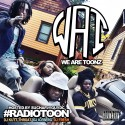 We Are Toonz - Radio Toon (Hosted By SuchAFlyGuyDC) mixtape cover art
