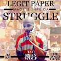 Legit Paper - Made It Thru Da Struggle mixtape cover art