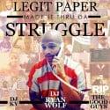 Legit Paper - Made It Thru Da Struggle mixtape cover art