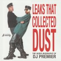 Leaks That Collected Dust (The Audio Biography Of DJ Premier) mixtape cover art