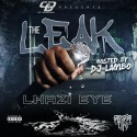 Lhazi Eye - The Leak mixtape cover art