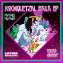Panther Panther - Xochiquetzal Baila mixtape cover art