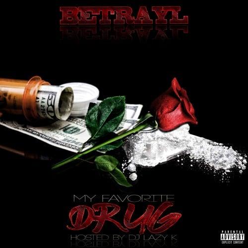 Betrayl - My Favorite Drug - DJ Lazy K