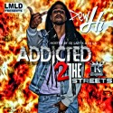 Dew Hi - Addicted 2 The Streets mixtape cover art