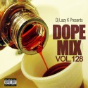 Dope Mix 128 mixtape cover art