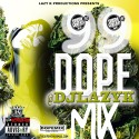 Dope Mix 99 mixtape cover art