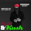 Murdah Baby - Sushi and Kush EP mixtape cover art