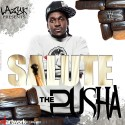 Salute The Pusha mixtape cover art