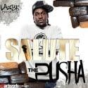 Salute The Pusha mixtape cover art