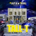 Tall-T - The Movie mixtape cover art