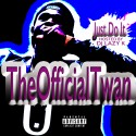 TheOfficialTwan - Just Do It mixtape cover art