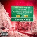 T.K.E. - 2 Miles From Heartbreak mixtape cover art