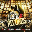 We Break Records 2 mixtape cover art