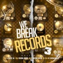 We Break Records 3 mixtape cover art