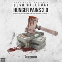 Cush Calloway - Hunger Pains 2.0 mixtape cover art
