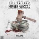 Cush Calloway - Hunger Pains 2.0 mixtape cover art