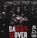 HunCho - Da Wait Is Over mixtape cover art