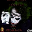 Pablo E$sco - Why So $erious mixtape cover art