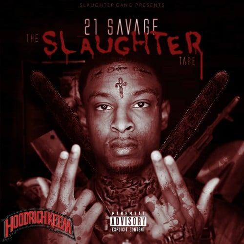 DJ Lil Keem  ›  21 Savage – The Slaughter Tape | @LiveMixtapes, @HoodrichKeem & @21savage!