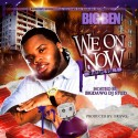 Big Ben - We On Now mixtape cover art