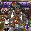 Big Bone - Leftovers mixtape cover art