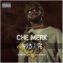 Che Merk - Wild Life mixtape cover art