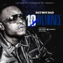 DatBoyDad - 10x Da Money mixtape cover art