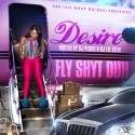 Desire - Fly Shyt Duh mixtape cover art