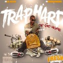 Fresh Big Money - Trap Hard Or Go Home mixtape cover art