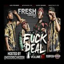 Fresh Dinero - F*ck  A Deal mixtape cover art