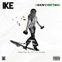 Ike - I Know Everything mixtape cover art