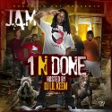 J.A.M - #1NDone (One N Done) mixtape cover art