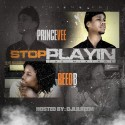 Prince Vee & Reed B - Stop Playin mixtape cover art