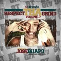 Respect Tha Grind 7 (Hosted By Jose Guapo) mixtape cover art